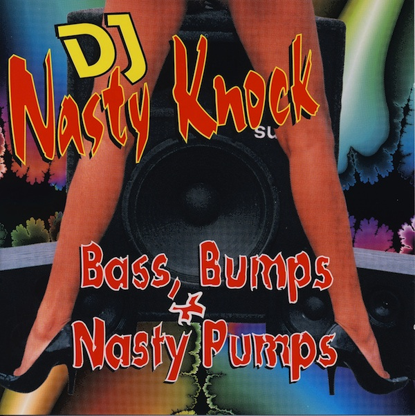 DJ-Nasty Knock - Bass,Bumps, & Nasty Pumps (CDSS-31003